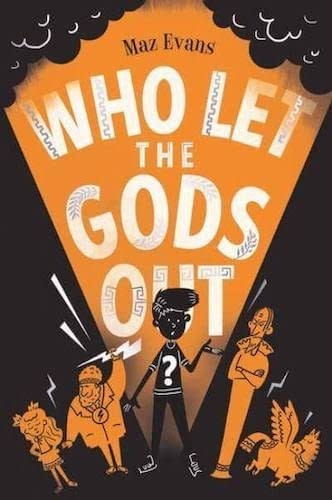 Who Let the Gods Out? by Maz Evans - one of my children's books for adults